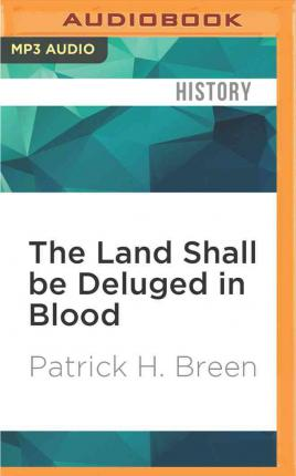 The Land Shall Be Deluged in Blood : A New History of the Nat Turner Revolt