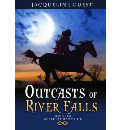 Outcasts of River Falls : Jacqueline Guest : 9781550504804