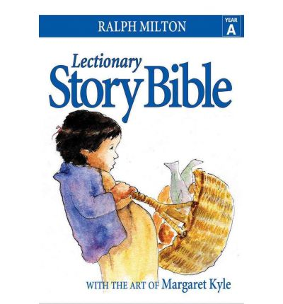 Lectionary Story Bible: Year A : Year A