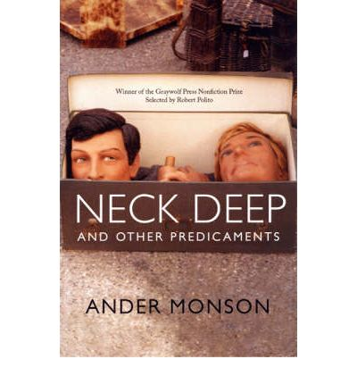 neck deep and other predicaments essays Neck deep and other predicaments: essays 73 copies, 3 reviews letter to a future lover: marginalia, errata, secrets, inscriptions, and 69 copies, 1 review vanishing point: not a memoir 58 copies, 1 review.