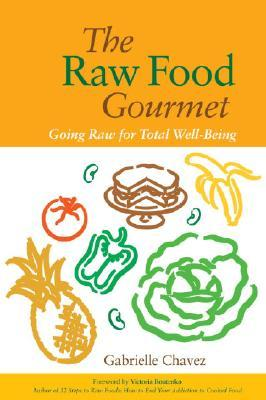 The Raw Food Gourmet : Going Raw for Total Well-Being