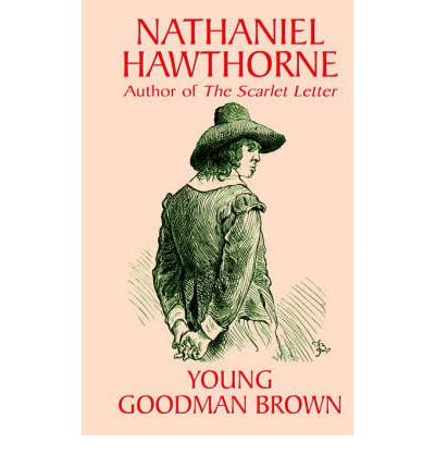 a look at the nature of evil in the novel young goodman brown by nathaniel hawthorne