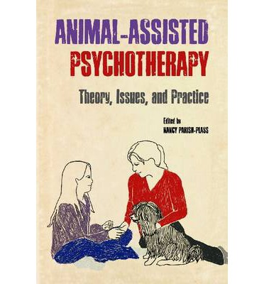 Animal-Assisted Psychotherapy: Theory, Issues, and Practice