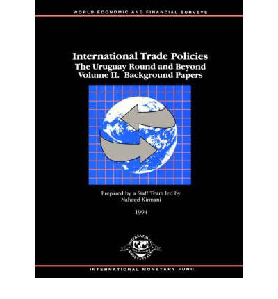 International Trade Policies: Background Papers v. 2 : Uruguay Round and Beyond
