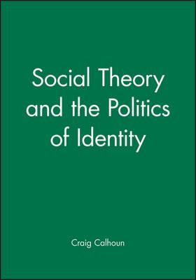 Download ebooks gratis italiano Social Theory and the Politics of Identity em português PDF by Craig Calhoun"