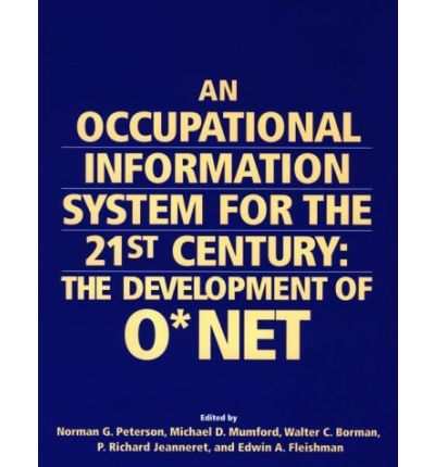 Occupational Information System for the 21st Century: the Development of O*Net