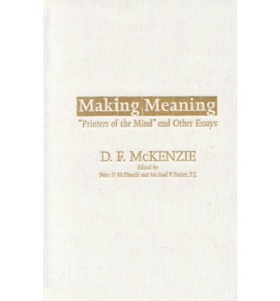 Making meaning printers of the mind and other essays