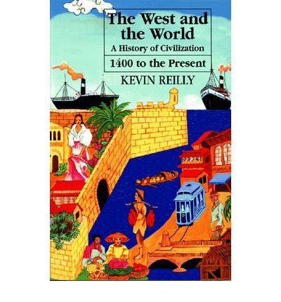 The West and the World: From 1400 to the Present v. 2