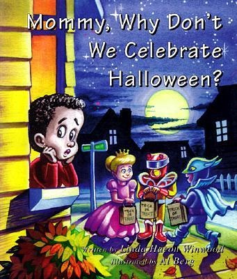 Mommy why don 39 t we celebrate halloween linda hacon for Why do we celebrate halloween in america