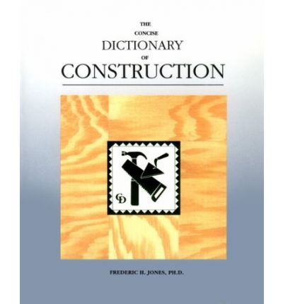 The Concise Dictionary of Construction