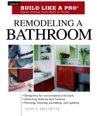 Remodeling a bathroom leon a frechette 9781561586219 for Bathroom remodeling books