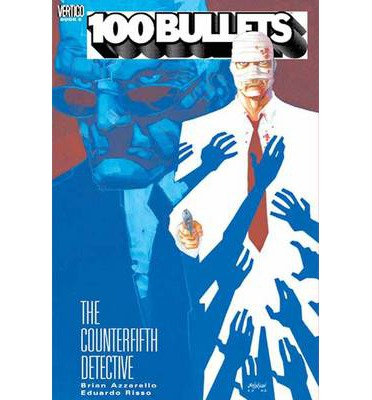 100 Bullets: The Counterfifth Detective Volume 05
