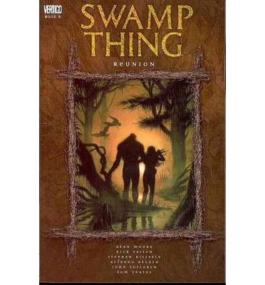 Swamp Thing: Reunion Volume 6