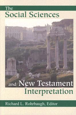 The Social Sciences and New Testament Interpretation