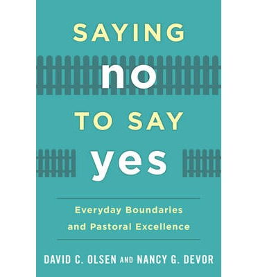 Saying No to Say Yes : Everyday Boundaries and Pastoral Excellence