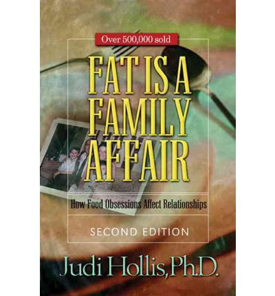 Fat is a Family Affair : How Food Obsessions Affect Relationships