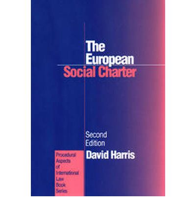 The European Social Charter: The Protection of Economic and Social Rights in Europe