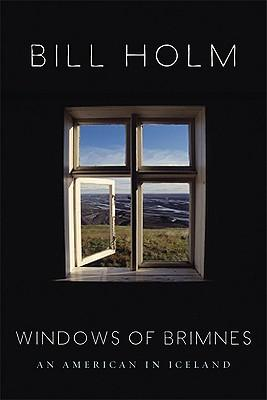 The Windows of Brimnes : An American in Iceland