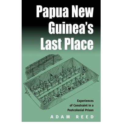 Papua New Guinea 39 S Last Place A Reed 9781571816948