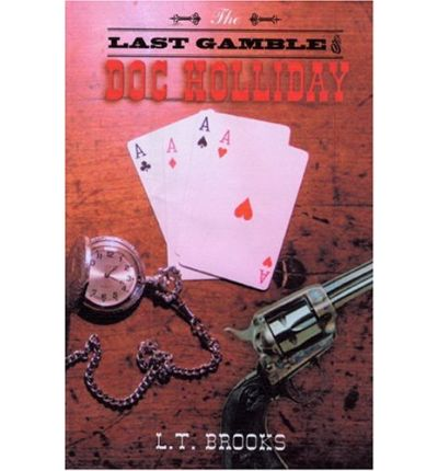 The Last Gamble of Doc Holliday