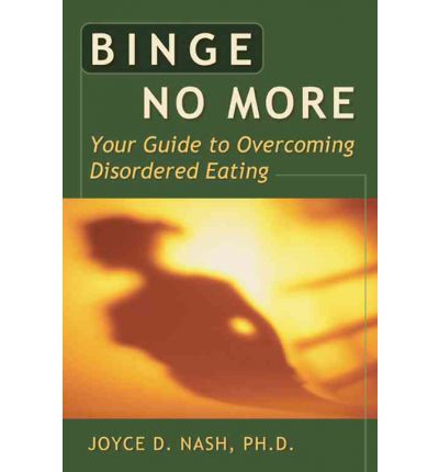 Binge No More : Your Guide to Overcoming Disordered Eating