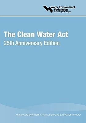 clean water act and environmentally sound And legislative victories like the clean air act (1970) and the clean water act  were accidentally dumped into the sea off alaska's prince william sound.
