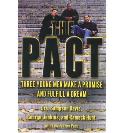 the pact about sampson davis A new york times bestseller a remarkable story about the power of friendship chosen by essence to be among the forty most influential african americans.