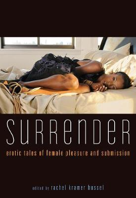 Surrender : Erotic Tales of Female Pleasure and Submission