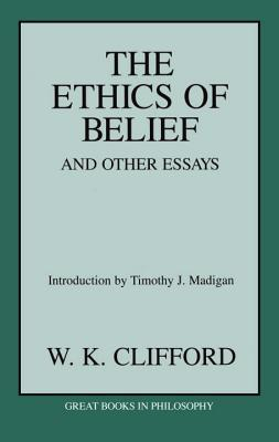 the ethics of belief clifford main thesis