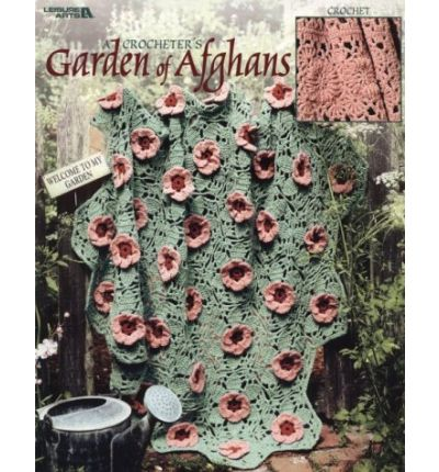 A Crocheter's Garden of Afghans (Leisure Arts #3238)