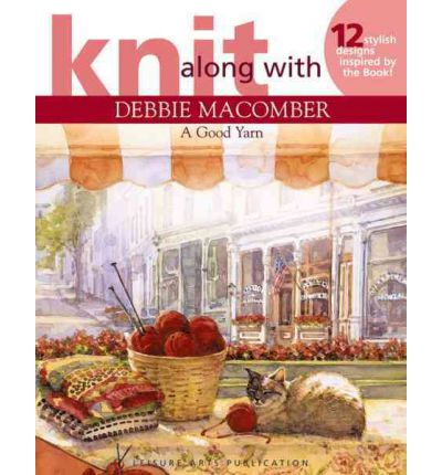 Knit Debbie Macomber a Good Yarn