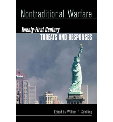 Nontraditional Warfare : Twenty-First Century Threats and Responses
