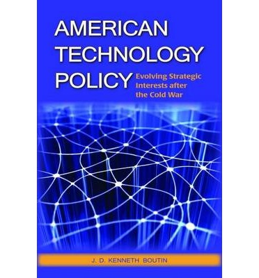 American Technology Policy : Evolving Strategic Interests After the Cold War
