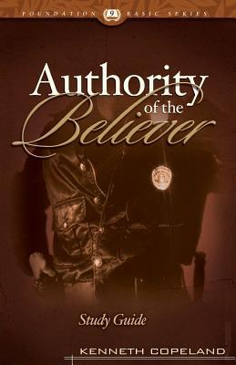 The authority of believer study guide kenneth copeland