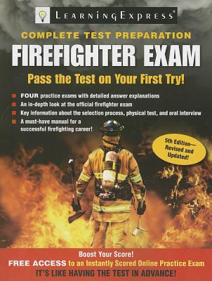 Firefighter Exam : Complete Test Preparation