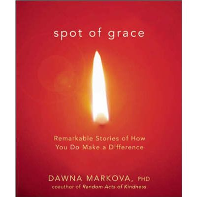Spot of Grace : Remarkable Stories of How You Do Make a Difference