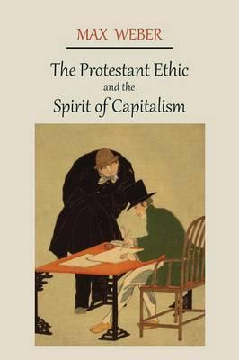 the protestant ethic by max weber German sociologist max weber (1864 -1920) developed the protestant-ethic thesis in two journal articles published in 1904-05 the english translation appeared in book form as the protestant ethic and the spirit of capitalism in 1930.