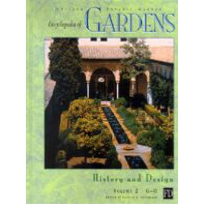 Encyclopedia of Gardens : History and Design