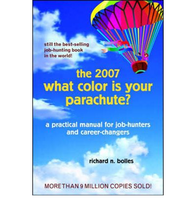 What Color is Your Parachute? 2007