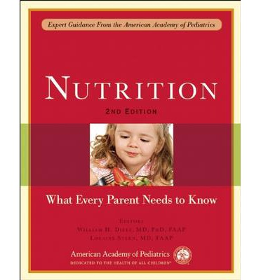 Nutrition : What Every Parent Needs to Know