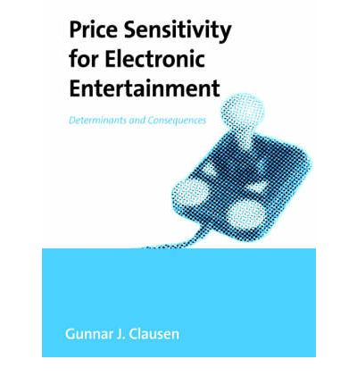 Price Sensitivity for Electronic Entertainment : Determinants and Consequences