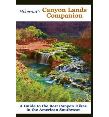 Hikernut's Canyon Lands Companion