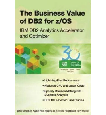 THE BUSINESS VALUE OF DB2 FOR  Paperback   Jun 28, 2013  CAMPBELL, JOHN