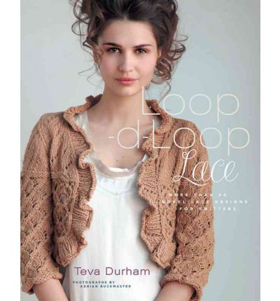 Loop-d-Loop Lace: More Than 30 Novel Lace Designs for Knitters