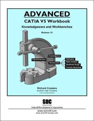 Advanced Catia: Knowledgeware and Workbenches Release 16 v. 5