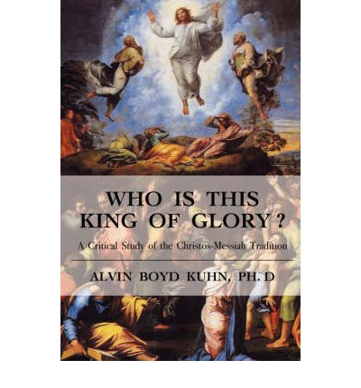 alvin boyd kuhn who is this king of glory pdf