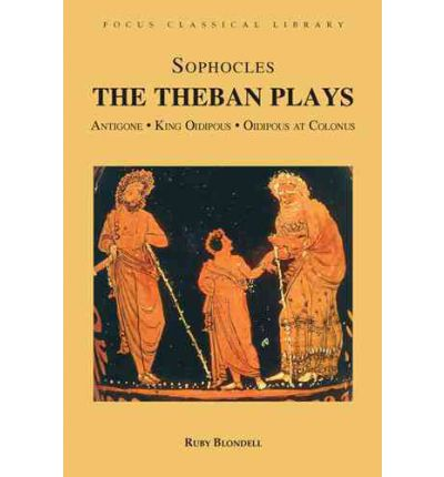 "The Theban Plays: ""Antigone"", ""King Oidepous"", ""Oidipous at Colonus"""