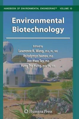 Kindle books direct download Environmental Biotechnology PDF PDB by Lawrence K. Wang, V. Ivanov, J.H. Tay, Y.-T.