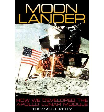 Moon Lander : How We Developed the Apollo Lunar Module