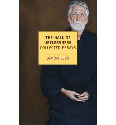 the hall of uselessness collected essays The hall of uselessness: collected essays by simon leys (review) dore j levy common knowledge, volume 21, issue 2, april 2015, pp 329-330 (review.